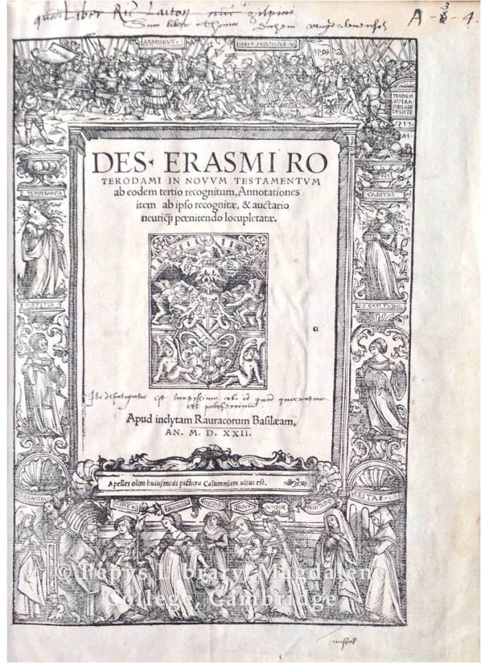 Des. Erasmi Roterodami in Nouum Testamentum. [Basel] : Apud inclytam Rauracorum Basilæam, [Io. Frob. typis excudebat], an. MDXXII [1522].