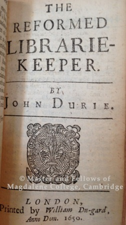 Old Library L.108.1a. Dury, John, 1596-1680. The reformed librarie-keeper with a supplement to the reformed-school, as subordinate to colleges in universities. London : printed by William Du-Gard, and are to bee sold by Rob. Littleberrie at the sign of the Unicorn in Little Britain, 1650.